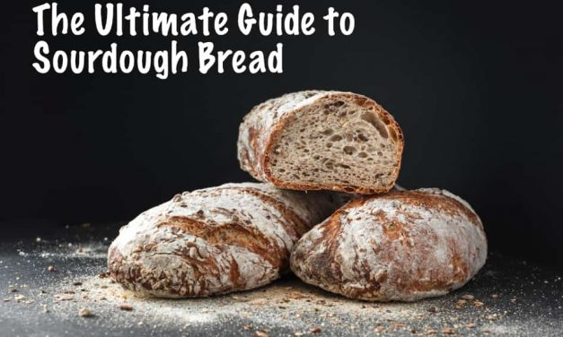 The Ultimate Guide to Sourdough Bread