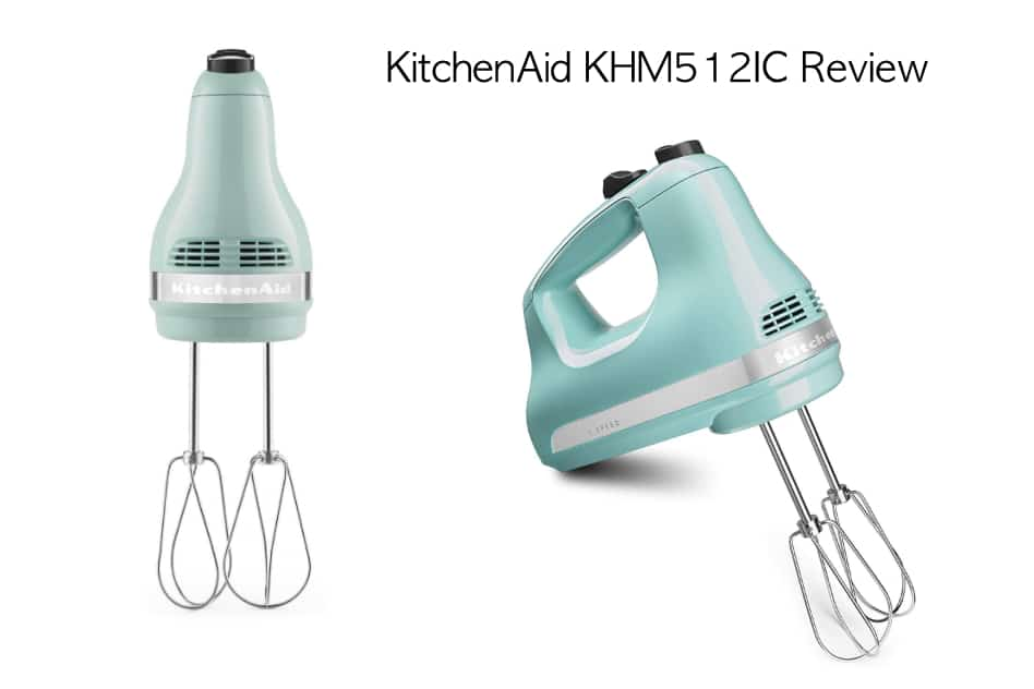 KitchenAid KHM512IC 5-Speed Review